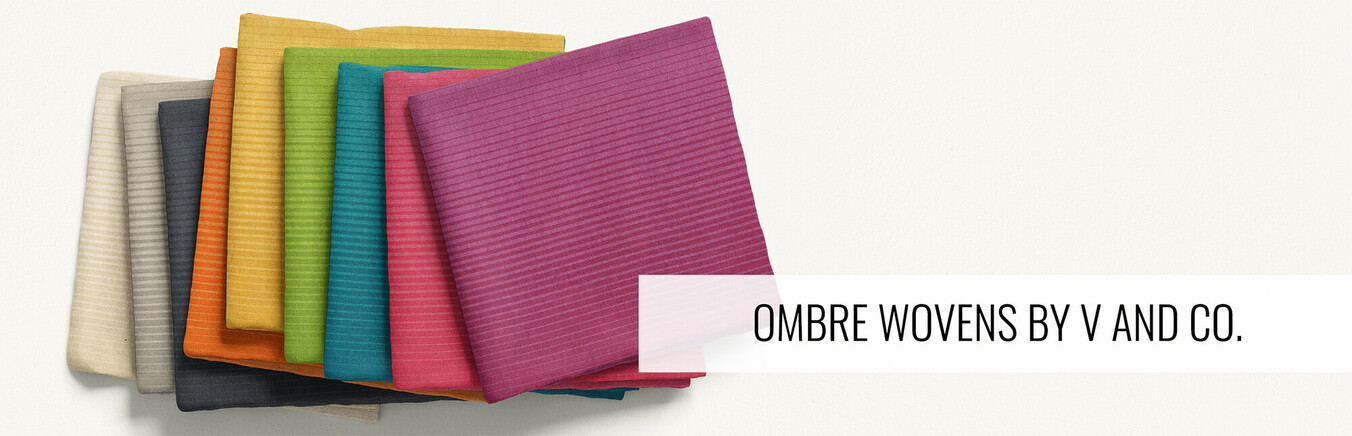 Ombre Wovens by V and Co.