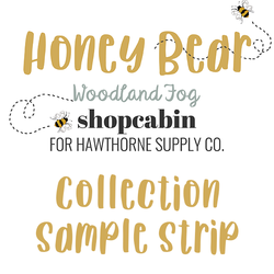 Honey Bear Sample Strip in Woodland Fog