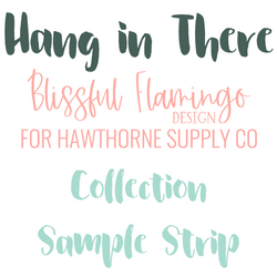 Hang in There Sample Strip