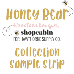 Honey Bear Sample Strip in Woodland Bouquet