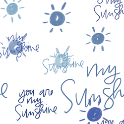 You Are My Sunshine in Blue Sky