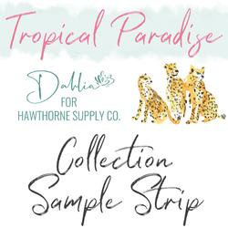 Tropical Paradise Sample Strip